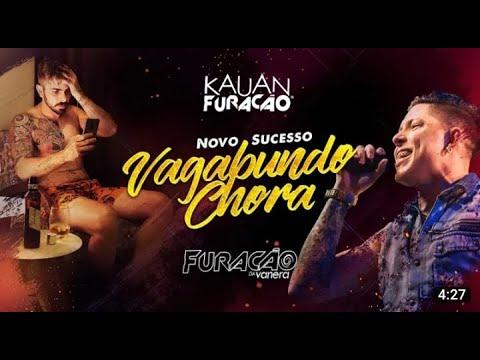 KAUAN FURACÃO (Furacão da Vanera) - VAGABUNDO CHORA