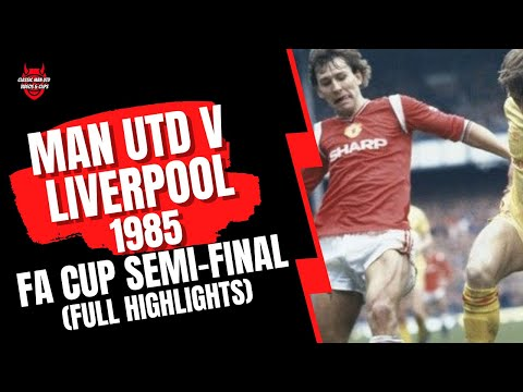 Man Utd V Liverpool - 1985 FA Cup Semi-Final