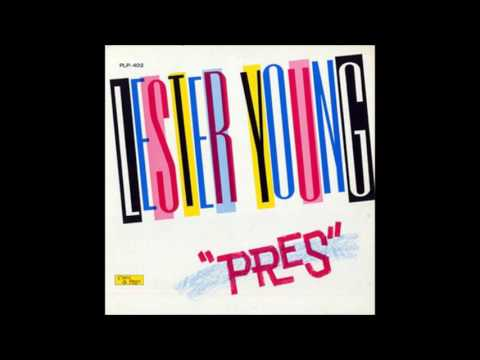 Lester Young – Pres (Full Album)