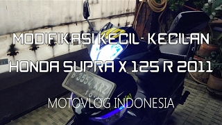 #15 MOTOVLOG | Modif Kecil-Kecilan Honda Supra X 125 R 2011