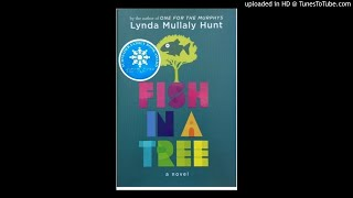8. Fish in a Tree Chapters 22, 23, 24, 25 and 26 pp. 119-140