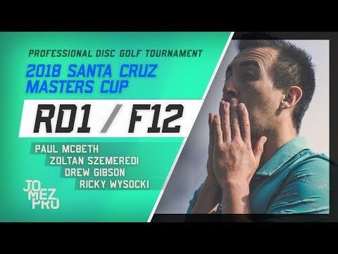 2018 Santa Cruz Masters Cup | Feature Card, RD1, F12 | McBeth, Wysocki, Gibson, Szemeredi (видео)