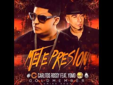 Carlitos Rossy - Mete Presión ft. Yomo
