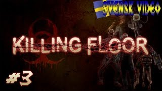 Let´s Play: Killing Floor (3) - JUMPSCARE BOSS! (Swedish/Svenska)