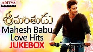 Nonton Srimanthudu Songs   Mahesh Babu Love Hits Ii Jukebox Film Subtitle Indonesia Streaming Movie Download