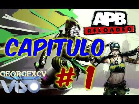 APB Reloaded gameplay Español Capitulo #1 Español | STEAM | 1080p