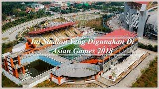 Video INI STADION UNTUK ASIAN GAMES 2018 MP3, 3GP, MP4, WEBM, AVI, FLV Oktober 2017