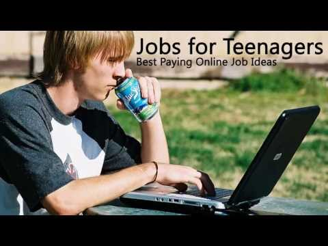 Jobs for Teenagers — Best Paying Part Time Online Jobs for Teenagers