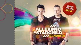 Allexinno&Starchild - Senorita (Chris Mayer Remix)
