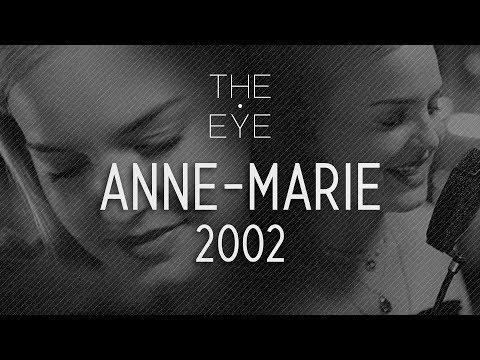 Anne-Marie - 2002 | THE EYE