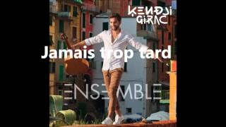 Kendji Girac - Jamais trop tard