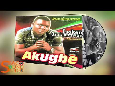 ISOKEN OHENHEN - AKUGBE [ALBUM] LATEST BENIN MUSIC