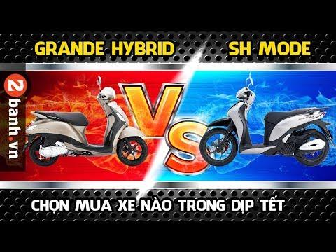 Grande Hybrid và SH Mode - Chọn mua xe nào trong dịp TẾT - Thời lượng: 15 phút.