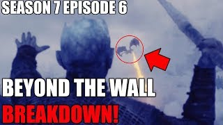 This is my Game of Thrones Season 7 Episode 6 Breakdown! Beyond the Wall was an amazing Episode and it had some ...