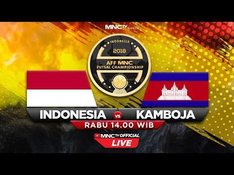 INDONESIA VS KAMBOJA (FT : 13 - 0) - AFF MNC Futsal Championship 2018