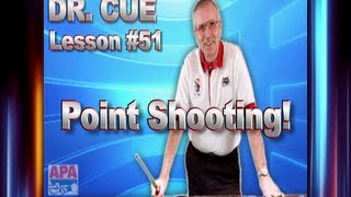 APA Dr. Cue Instruction - Dr. Cue Pool Lesson 51: Point Shooting!