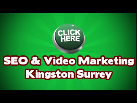 Best Video Marketing and Seo Services in Kingston and Surrey