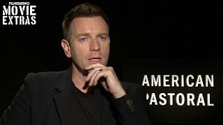 Nonton American Pastoral  2016  Ewan Mcgregor Talks About His Experience Making The Movie Film Subtitle Indonesia Streaming Movie Download