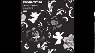Teyana Taylor - Dreams Of Fuckin A R&B Bitch