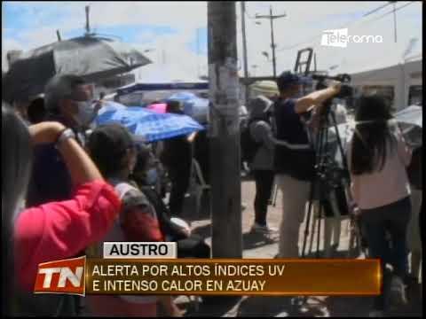 Alerta por altos índices UV e intenso calor en Azuay