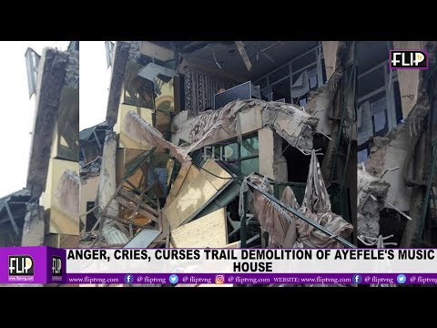 ANGER, CRIES, CURSES TRAIL DEMOLITION OF AYEFELE'S MUSIC