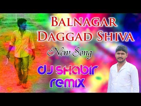Balnagar Daggad Shiva New Song Remix BY Dj Shabbir