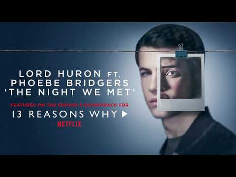 Lord Huron Ft. Phoebe Bridgers 'The Night We Met' 13 Reasons Why Season 2 Songs