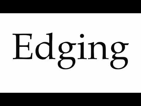 How to Pronounce Edging