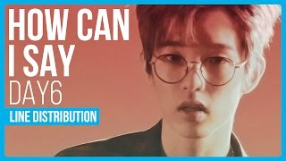 """What is the line distribution like for DAY6's March release 'How Can I Say'?Instagram : instagram.com/hexa6onkpopTwitter : twitter.com/hexa6onkpopLIKE the video if you enjoyedCOMMENT for any video suggestions or requests~SUBSCRIBE for more content just like this ^^DAY6 """"How Can I Say(어떻게 말해)"""" M/V"""