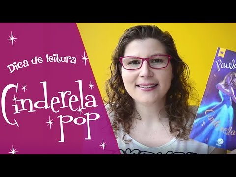 Cinderela Pop - Paula Pimenta | Dica de leitura Vivendo Sentimentos