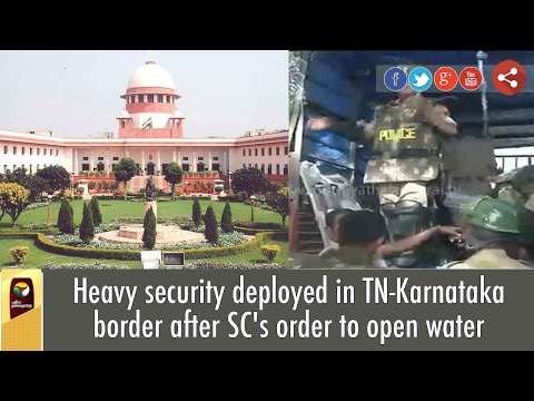 Heavy-security-deployed-in-TN-Karnataka-border-after-SCs-order-to-open-water