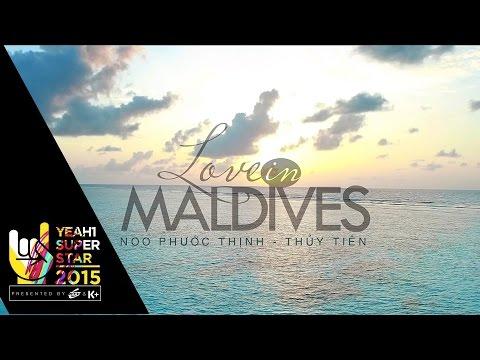 CHUYỆN TÌNH MALDIVES | NOO PHƯỚC THỊNH - THỦY TIÊN _ SẢN PHẨM LA PERLA