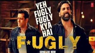 Nonton Yeh Fugly Fugly Kya Hai   Title Song   Fugly 2014 Akshay Kumar  Salman Khan Yo Yo Honey Singh  Hd  Film Subtitle Indonesia Streaming Movie Download