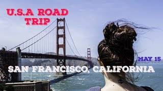 U.S.A Road Trip, May '15. San Francisco, California