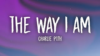 Video Charlie Puth - The Way I Am (Lyrics) MP3, 3GP, MP4, WEBM, AVI, FLV Juli 2018