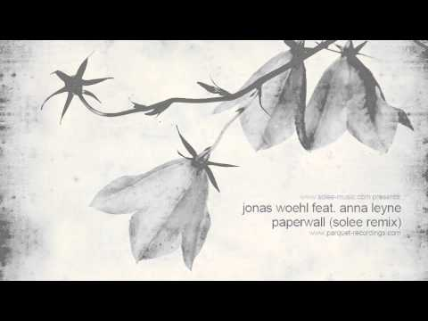 Jonas Woehl feat. Anna Leyne - Paperwall (Solee Remix)
