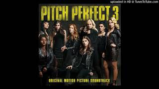 Pitch Perfect 3 - Sit Still, Look Pretty (Official Audio Soundtrack)