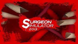 Видео Surgeon Simulator - Anniversary Edition
