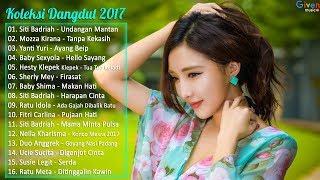 16 LAGU DANGDUT TERLARIS 2017 | LAGU DANGDUT TERBARU
