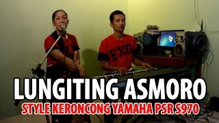 Video Keroncong Lungiting Asmoro Style Yamaha PSR S970 MP3, 3GP, MP4, WEBM, AVI, FLV Desember 2018
