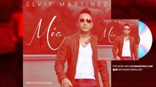 Elvis Martinez - Mia [ Nuevo 2015 ]