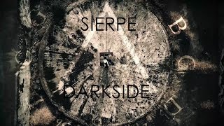 Sierpe - Darkside (Official Video 2016)