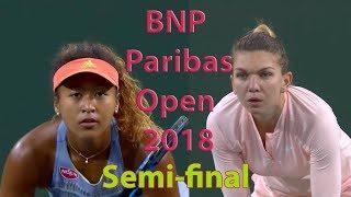 Video Halep vs Osaka Full Highlights / BNP Paribas Open 2018 / Semi-final MP3, 3GP, MP4, WEBM, AVI, FLV September 2018