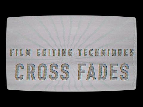 CROSS FADES // Film Editing Techniques Part 2