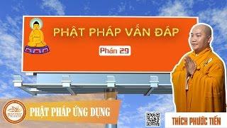 Phật Pháp Vấn Đáp 29 - Thầy Thích Phước Tiến