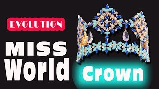 Video The EVOLUTION of MISS WORLD Crown's History from 1951 to NOW MP3, 3GP, MP4, WEBM, AVI, FLV November 2017