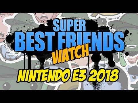 Super Best Friends Watch Nintendo E3 2018