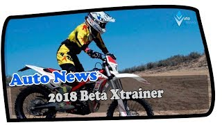9. HOT NEWS !!!2018 Beta Xtrainer Spec & Price