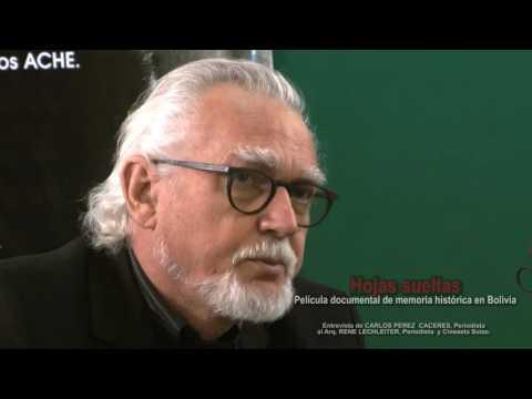 Hojas Sueltas - Película de René Lechleiter, Arq, Periodista y Cineasta Suizo