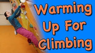 How To Warm Up For Climbing by The Climbing Nomads